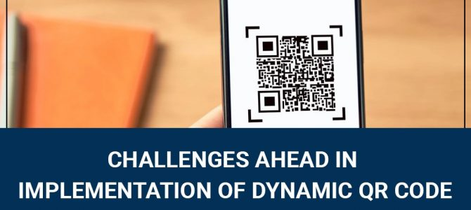 Challenges Ahead in Implementation of Dynamic QR Code