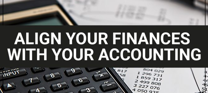 Align Your Finances With Your Accounting
