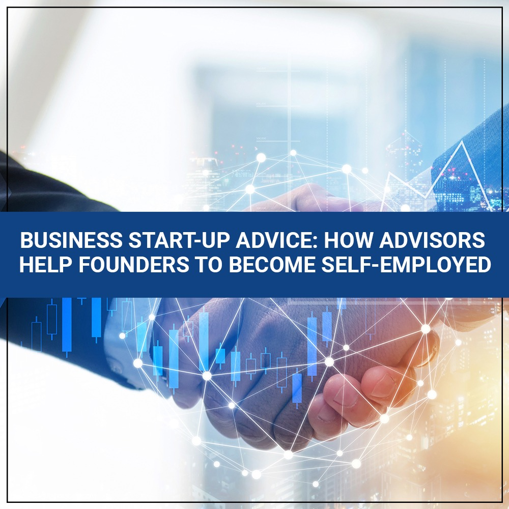Business Start-Up Advice How Advisors Help Founders to Become Self-Employed
