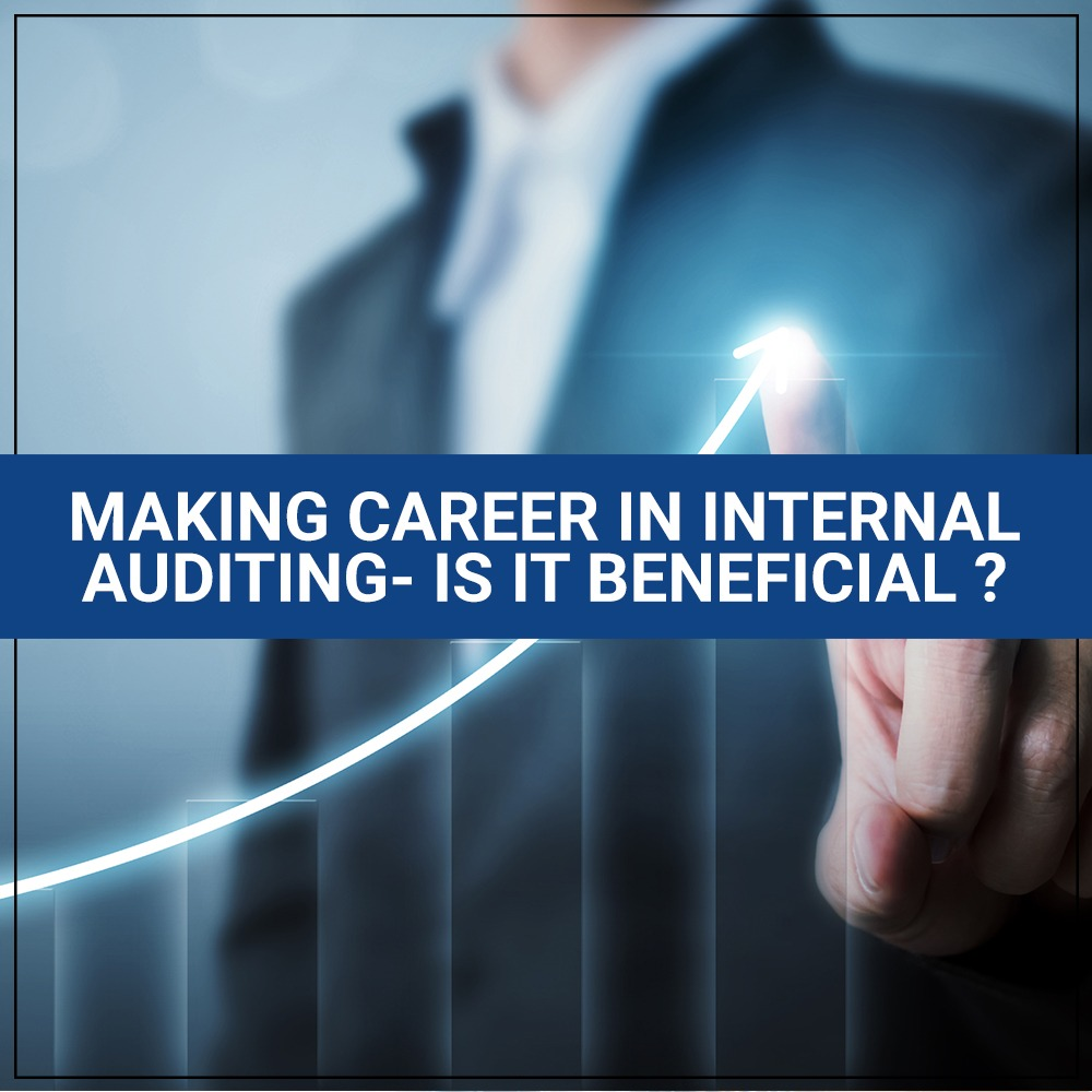 Making Career in Internal Auditing- Is It Beneficial