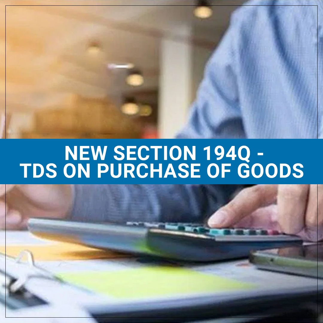 New Section 194Q - TDS on Purchase of GOODS