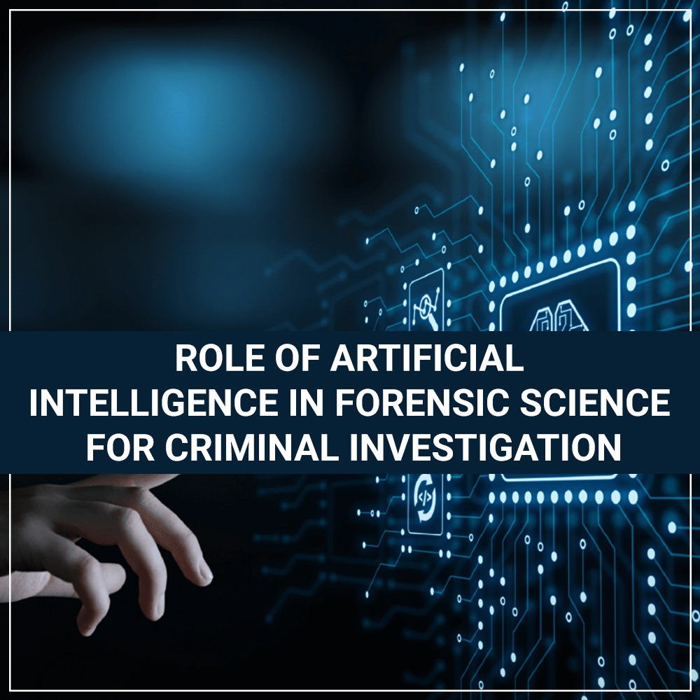 Role of Artificial Intelligence in Forensic Science for Criminal Investigation