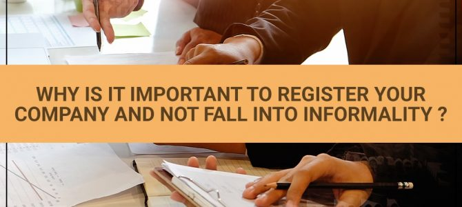 Why Is It Important to Register Your Company and Not Fall into Informality?