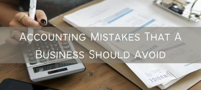 Accounting Mistakes That A Business Should Avoid