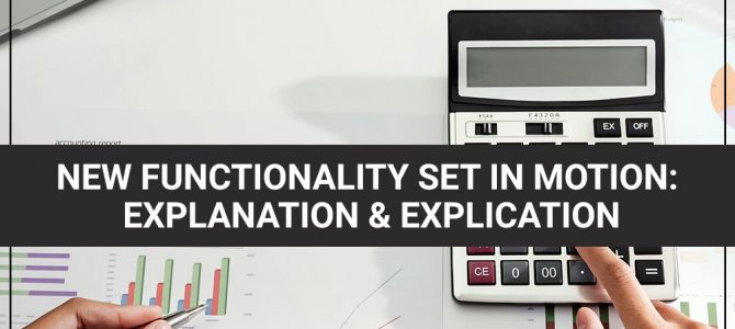 New Functionality Set In Motion: Explanation & Explication
